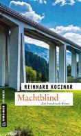 Reinhard Kocznar: Machtblind