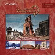 Reise durch die Weltgeschichte, 2. Jahrtausend v. Chr. - Troja - Mythos und Wirklichkeit. China. Die Aborigines. Nubien