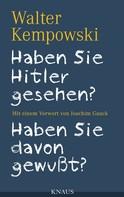 Walter Kempowski: Haben Sie Hitler gesehen? Haben Sie davon gewußt? ★★★★★