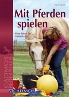 Karin Tillisch: Mit Pferden spielen ★★★