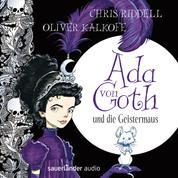 Ada von Goth und die Geistermaus (Gekürzt)