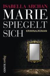 Marie spiegelt sich - Kriminalroman