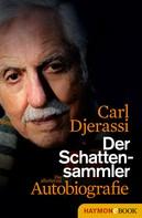 Carl Djerassi: Der Schattensammler