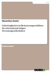 Schwierigkeiten im Besteuerungsverfahren bei international tätigen Personengesellschaften