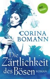 Die Zärtlichkeit des Bösen - Ein Romantic-Mystery-Roman: Band 5