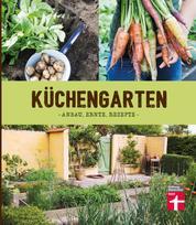 Küchengarten - Anbau, Ernte, Rezepte
