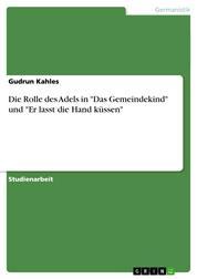 """Die Rolle des Adels in """"Das Gemeindekind"""" und """"Er lasst die Hand küssen"""""""