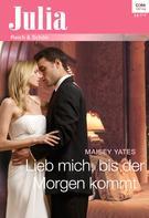 Maisey Yates: Lieb mich, bis der Morgen kommt ★★★★