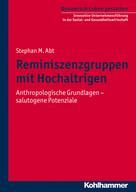 Stephan M. Abt: Reminiszenzgruppen mit Hochaltrigen