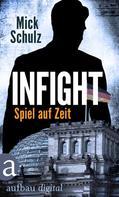 Mick Schulz: Infight - Spiel auf Zeit ★★★