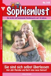 Sophienlust 149 – Familienroman - Sie sind sich selbst überlassen
