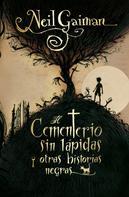Neil Gaiman: El cementerio sin lápidas y otras historias negras