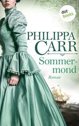 Sommermond: Die Töchter Englands - Band 13 - Roman
