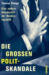 Die großen Polit-Skandale - Eine andere Geschichte der Bundesrepublik