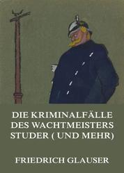 Die Kriminalfälle des Wachtmeisters Studer (und mehr)