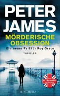 Peter James: Mörderische Obsession ★★★★