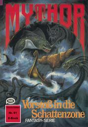 Mythor 51: Vorstoß in die Schattenzone
