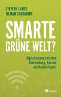 Tilman Santarius: Smarte grüne Welt?