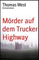 Thomas West: Mörder auf dem Trucker Highway