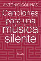 Antonio Colinas: Canciones para una música silente