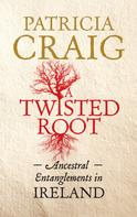 Patricia Craig: A Twisted Root