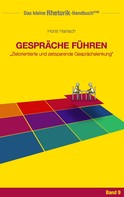 Horst Hanisch: Rhetorik-Handbuch 2100 - Gespräche führen