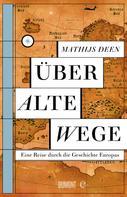 Mathijs Deen: Über alte Wege