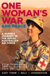 One Woman's War and Peace - A nurse's journey in the Royal Australian Air Force