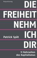 Patrick Spät: Die Freiheit nehm ich dir ★★★★