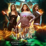 Making Magic - Witches of Pressler Street, Book 2 (Unabridged)