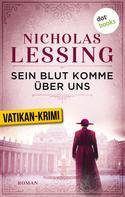 Nicholas Lessing: Sein Blut komme über uns - Der erste Fall für Prospero Lambertini