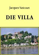 Jacques Varicourt: Die Villa