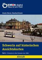 Gisela Pekrul: Schwerin auf historischen Ansichtskarten ★★★