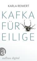 Karla Reimert: Kafka für Eilige ★★★