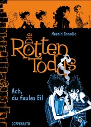 Die Rottentodds - Band 3 - Ach, du faules Ei!