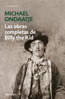 Michael Ondaatje: Las obras completas de Billy the Kid
