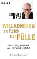 Robert Betz: Willkommen im Reich der Fülle ★★★★