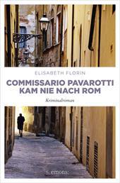 Commissario Pavarotti kam nie nach Rom - Kriminalroman