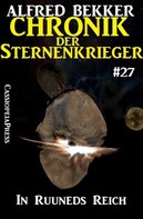 Alfred Bekker: Chronik der Sternenkrieger 27: In Ruuneds Reich (Science Fiction Abenteuer) ★★★★★