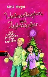 Weihnachtsglanz und Liebeszauber - Eine Liebesgeschichte in 24 Kapiteln
