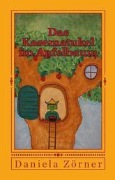 Das Kasematukel im Apfelbaum - Ein Vorlesebuch