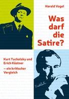 Harald Vogel: Was darf die Satire?