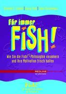 Stephen C. Lundin: Für immer Fish!