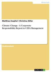 Climate Change - A Corporate Responsibility Report to UEFA Management