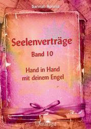 Seelenverträge Band 10 - Hand in Hand mit deinem Engel