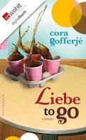 Cora Gofferjé: Liebe to go ★★★★