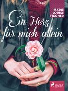 Marie Louise Fischer: Ein Herz für mich allein ★★