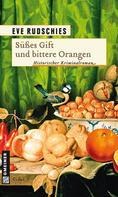 Eve Rudschies: Süßes Gift und bittere Orangen ★★★