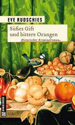Süßes Gift und bittere Orangen - Historischer Kriminalroman