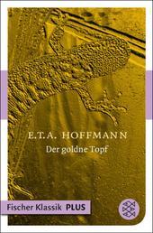 Der goldne Topf - Ein Märchen aus der neuen Zeit